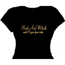 Bad Ass Witch and I give free rides -  Women's Funny Shirts Halloween